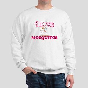 I Love Mosquitos Sweatshirt