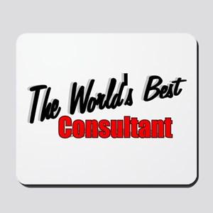 """""""The World's Best Consultant"""" Mousepad"""