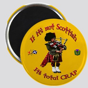 NOT SCOTTISH IT'S TOTAL CRAP Magnet