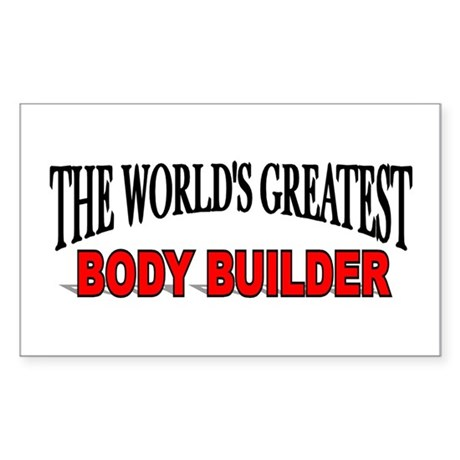 """The World's Greatest Body Builder"" Sticker (Recta"