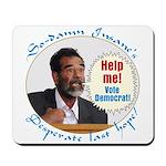 Saddam's Last Hope Mousepad