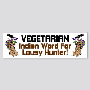 """Vegetarian: Indian Word For Lousy Hunter&quo"