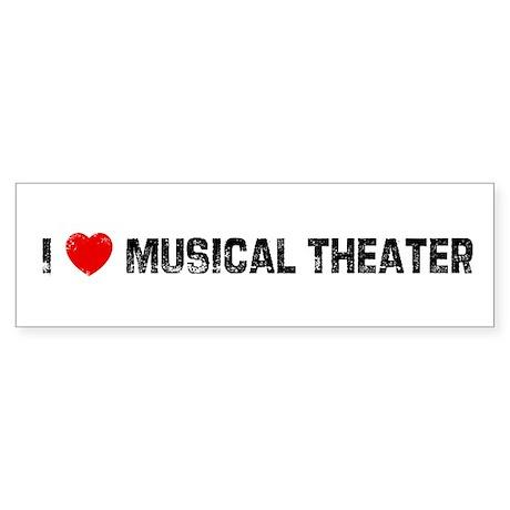 I * Musical Theater Bumper Sticker