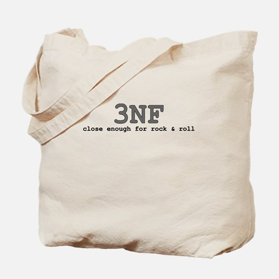 3NF: close enough for rock & roll Tote Bag