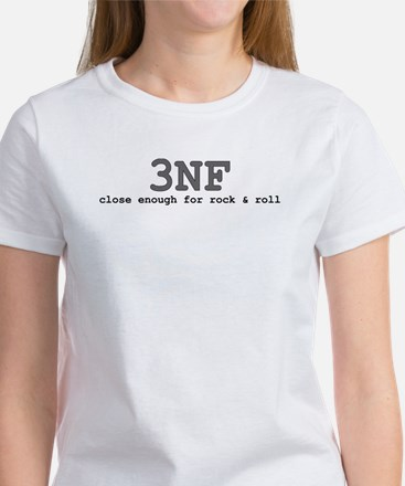 3NF: close enough for rock & roll Women's T-Shirt