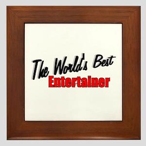 """""""The World's Best Entertainer"""" Framed Tile"""