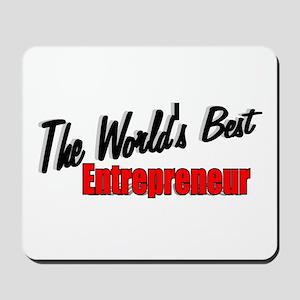 """""""The World's Best Entrepreneur"""" Mousepad"""