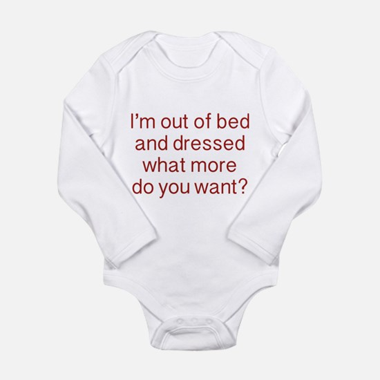 What more do you want ? Long Sleeve Infant Bodysui
