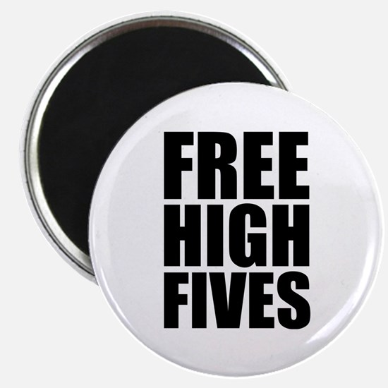 """FREE HIGH FIVES 2.25"""" Magnet (10 pack)"""