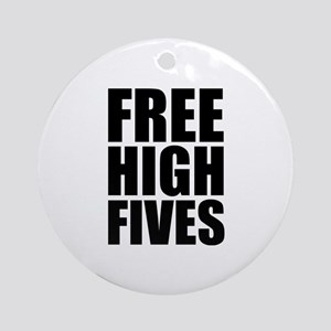 FREE HIGH FIVES Ornament (Round)