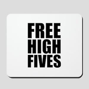 FREE HIGH FIVES Mousepad