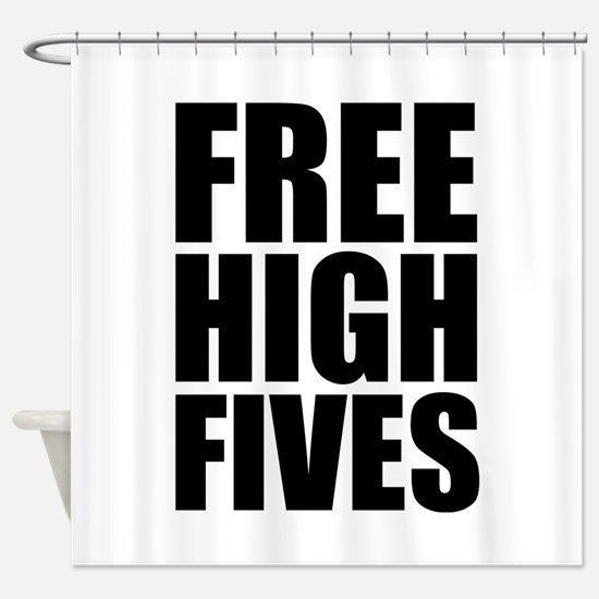 FREE HIGH FIVES Shower Curtain