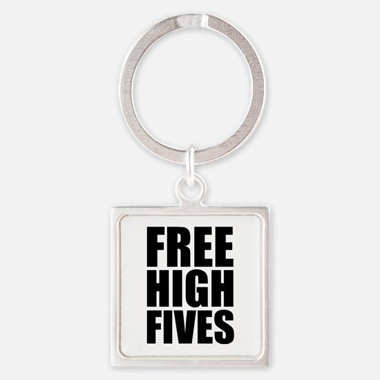 FREE HIGH FIVES Square Keychain