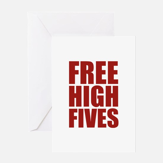 FREE HIGH FIVES Greeting Card