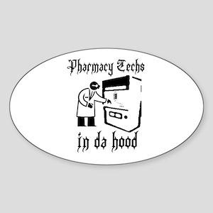 Pharmacy tech's in da hood Oval Sticker