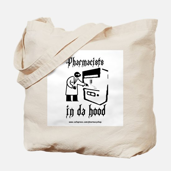 Pharmacists in da hood Tote Bag