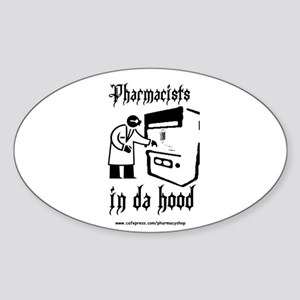 Pharmacists in da hood Oval Sticker