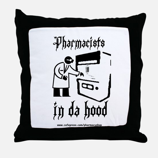 Pharmacists in da hood Throw Pillow