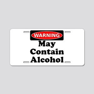 May Contain Alcohol Warning Aluminum License Plate