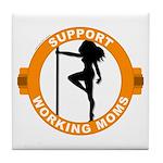 Support Working Moms Tile Coaster