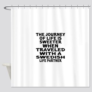 Traveled With Swedish Life Partner Shower Curtain