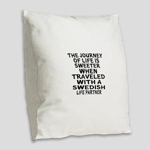 Traveled With Swedish Life Par Burlap Throw Pillow