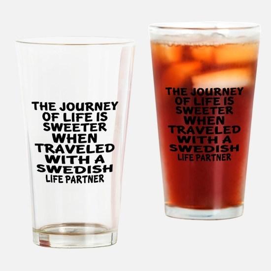 Traveled With Swedish Life Partner Drinking Glass