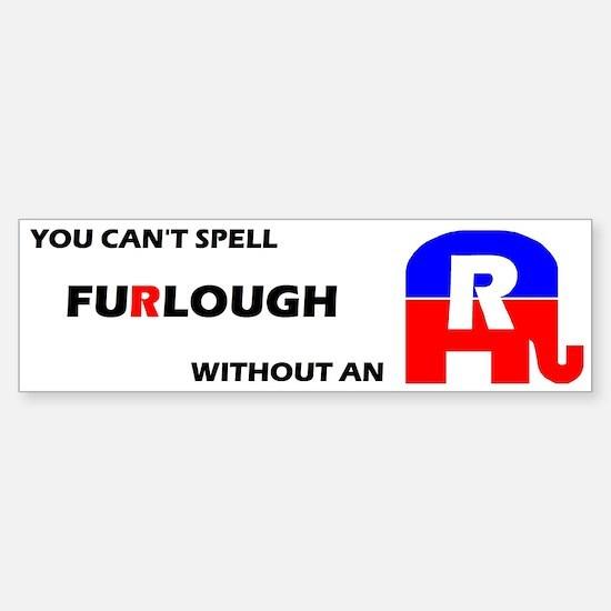 Furlough Bumper Bumper Bumper Sticker