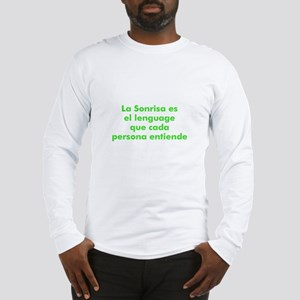 La Sonrisa es el lenguage que Long Sleeve T-Shirt