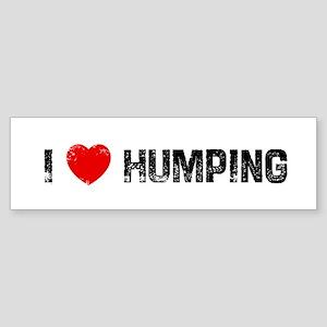 I * Humping Bumper Sticker