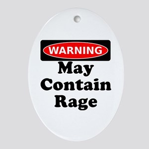 Warning May Contain Rage Ornament (Oval)