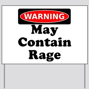 Warning May Contain Rage Yard Sign