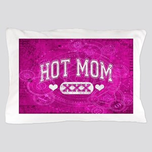 Hot Mom Pillow Case