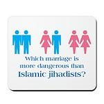 More Dangerous Than Jihadists Mousepad