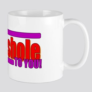 That's Mr. Asshole to you! Mug