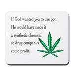 If God wanted you to use pot -- Mousepad