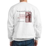 Win the war on drugs -- Sweatshirt