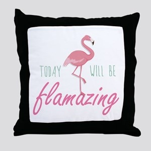 Today Will Be Flamazing Throw Pillow