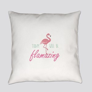 Today Will Be Flamazing Everyday Pillow