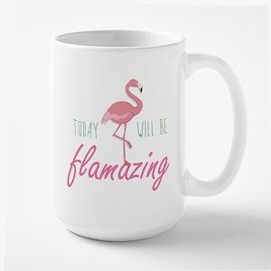Today Will Be Flamazing Large Mug