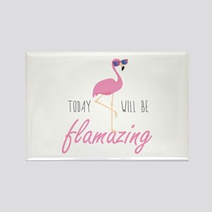 Today Will Be Flamazing Rectangle Magnet