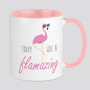 Today Will Be Flamazing Mug