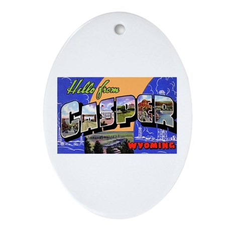 Casper Wyoming Greetings Oval Ornament