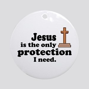 Jesus is the only protection Ornament (Round)