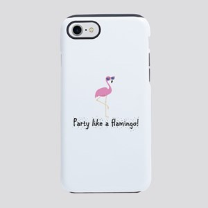 Party Like A Flamingo iPhone 7 Tough Case