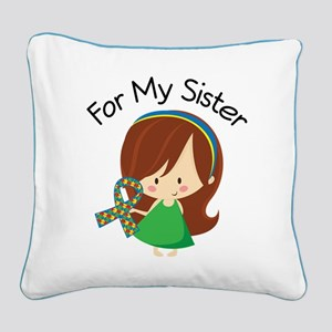 Autism For My Sister Square Canvas Pillow