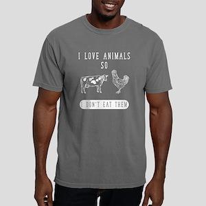 I love animals so I don& Mens Comfort Colors Shirt