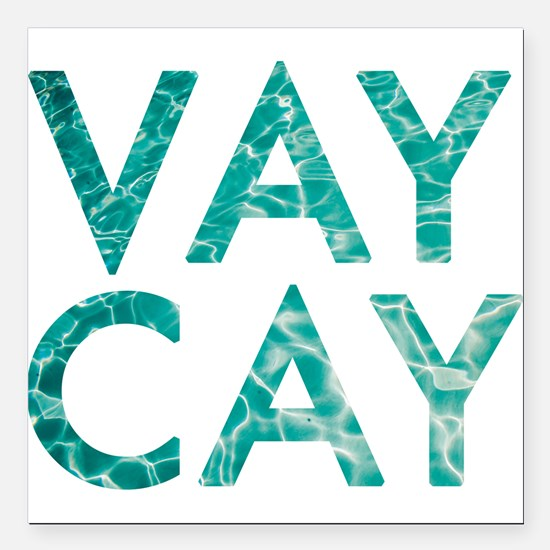 "vaycay Square Car Magnet 3"" x 3"""