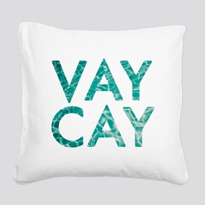 vaycay Square Canvas Pillow
