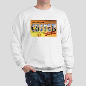 Custer South Dakota Greetings (Front) Sweatshirt